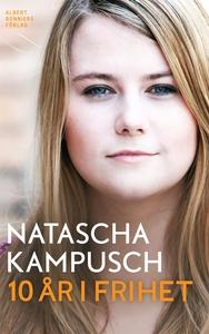 10 år i frihet (e-bok) av Natascha Kampusch