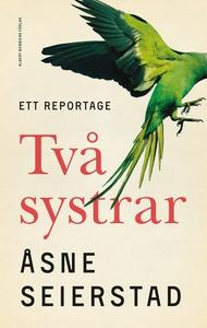 Två systrar : Ett reportage (e-bok) av Åsne Sei