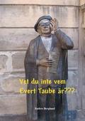 Vet du inte vem Evert Taube är???