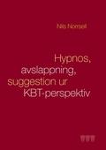 Hypnos, avslappning och suggestion ur KBT-perspektiv: Handbok för kliniker, speciellt inom tandvården