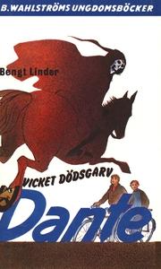 Dante 4 - Vicket dödsgarv, Dante! (e-bok) av Be