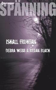 Iskall fruktan (e-bok) av Debra & Regan Webb &