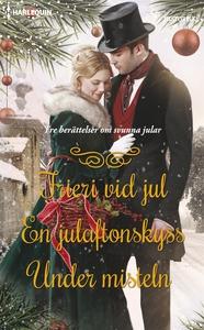 Frieri vid jul/En julaftonskyss/Under misteln (