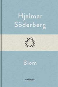 Blom (e-bok) av Hjalmar Söderberg