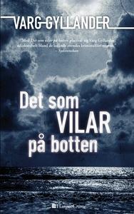 Det som vilar på botten (e-bok) av Varg Gylland