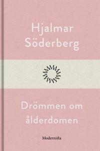 Drömmen om ålderdomen (e-bok) av Hjalmar Söderb