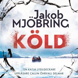 Köld (ljudbok) av Jakob Mjöbring