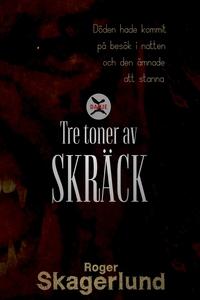 Tre toner av Skräck (e-bok) av Roger Skagerlund