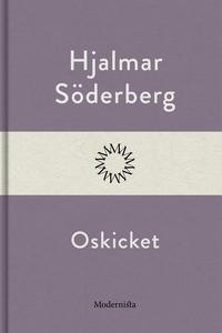 Oskicket (e-bok) av Hjalmar Söderberg