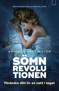 Sömnrevolutionen : förändra ditt liv en natt i