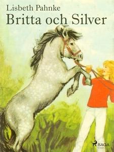Britta och Silver (e-bok) av Lisbeth Pahnke