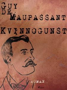 Kvinnogunst (e-bok) av Guy de Maupassant