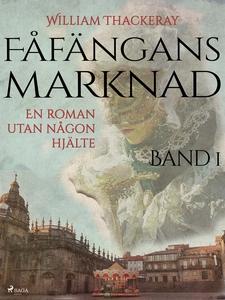 Fåfängans marknad - Band 1 (e-bok) av William T