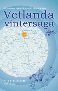 Vetlanda Vintersaga (e-bok) av Maria Bielke von