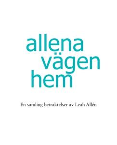 Allena vägen hem -En samling betraktelser av Le