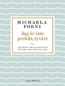 Jag är inte perfekt, tyvärr (e-bok) av Michaela