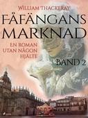 Fåfängans marknad - Band 2