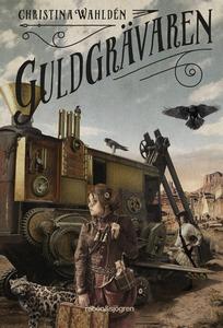 Guldgrävaren (e-bok) av Christina Wahldén