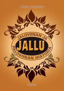 Jallu - Jaloviinan ja paloviinan historia (e-bo
