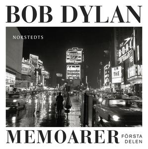 Memoarer : Första delen (ljudbok) av Bob Dylan