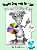 Monster Gray looks for colors - Monster Grå letar färger - Bilingual Edition