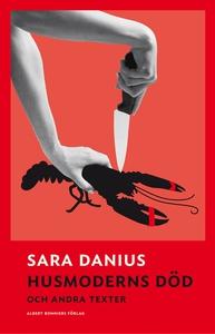 Husmoderns död och andra texter (e-bok) av Sara