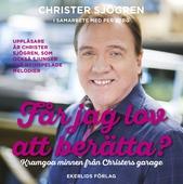 Får jag lov att berätta - kramgoa minnen från Christers garage