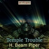 Temple Trouble