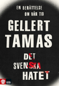 Det svenska hatet (e-bok) av Gellert Tamas