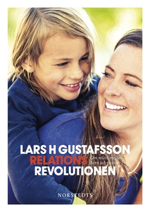 Relationsrevolutionen : om mötet mellan barn oc