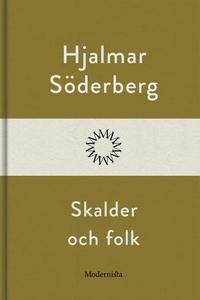 Skalder och folk (e-bok) av Hjalmar Söderberg