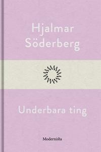 Underbara ting (e-bok) av Hjalmar Söderberg