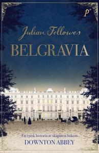 Belgravia (e-bok) av Julian Fellowes, Julian Fe