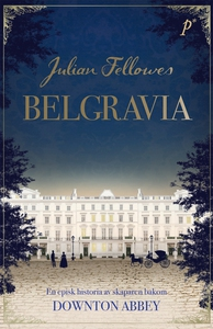 Belgravia (e-bok) av Julian Fellows, Julian Fel