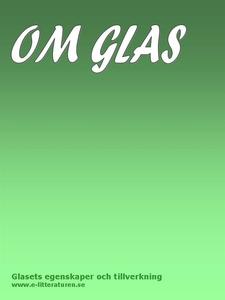 Glasets egenskaper och tillverkning (e-bok) av