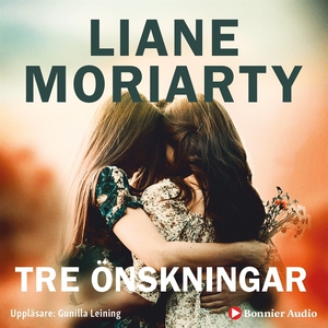 Tre önskningar (ljudbok) av Liane Moriarty