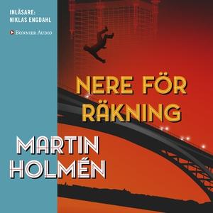 Nere för räkning (ljudbok) av Martin Holmén
