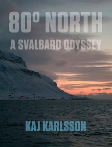 80° North - A Svalbard Odyssey (e-bok) av Kaj K