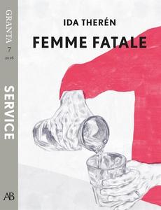 Femme fatale - en e-singel ur Granta #7 (e-bok)