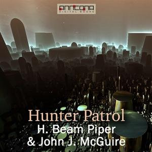Hunter Patrol (ljudbok) av H. Beam Piper, John