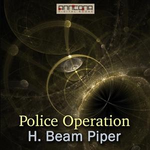 Police Operation (ljudbok) av H. Beam Piper