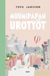 Muumipapan urotyöt (e-bok) av Tove Jansson