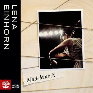 Madeleine F (ljudbok) av Lena Einhorn