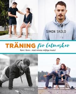 Träning för latmaskar (e-bok) av Simon Sköld