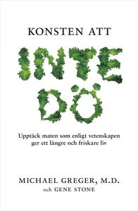 Konsten att inte dö : Upptäck maten som enligt