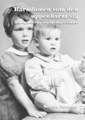Barndomen som den uppenbarat sig: Hemligheterna och språnget vidare