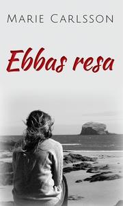 Ebbas resa (e-bok) av Marie Carlsson