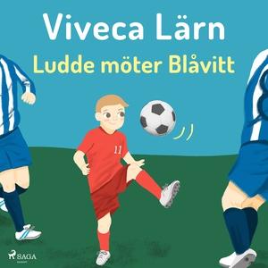 Ludde möter blåvitt (ljudbok) av Viveca Lärn