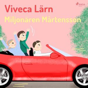 Miljonären Mårtensson (ljudbok) av Viveca Lärn