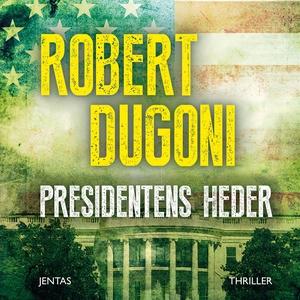 Presidentens heder (ljudbok) av Robert Dugoni